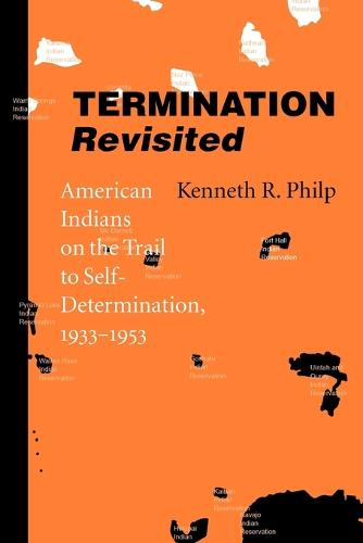 Termination Revisited: American Indians on the Trail to Self-Determination, 1933-1953 (Paperback)