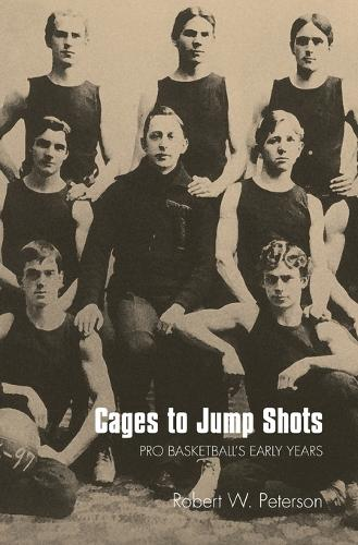 Cages to Jump Shots: Pro Basketball's Early Years (Paperback)