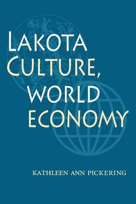Lakota Culture, World Economy (Paperback)