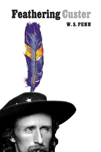 Feathering Custer (Paperback)