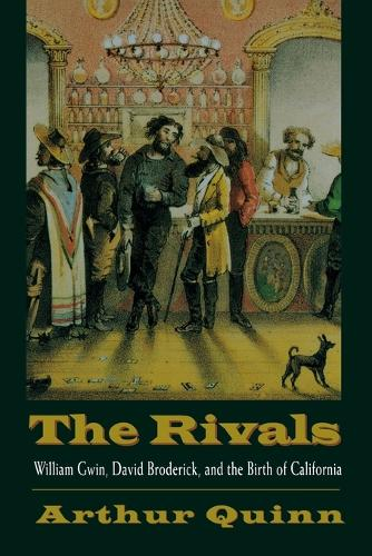 The Rivals: William Gwin, David Broderick, and the Birth of California (Paperback)