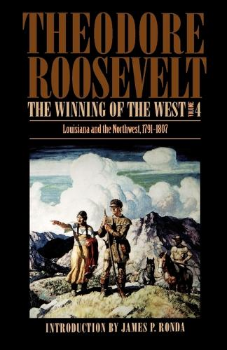 The Winning of the West, Volume 4: Louisiana and the Northwest, 1791-1807 (Paperback)