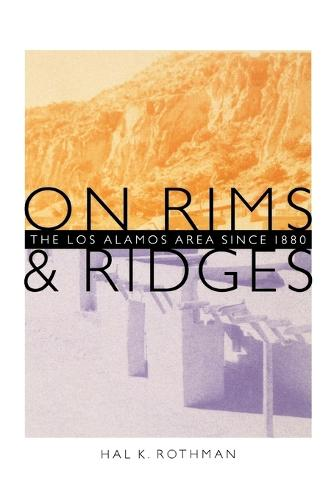 On Rims and Ridges: The Los Alamos Area Since 1880 (Paperback)
