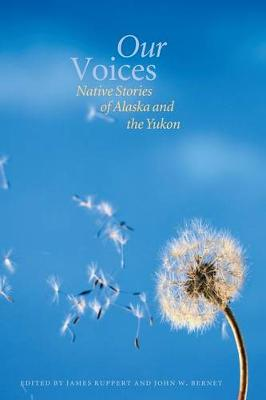 Our Voices: Native Stories of Alaska and the Yukon (Paperback)