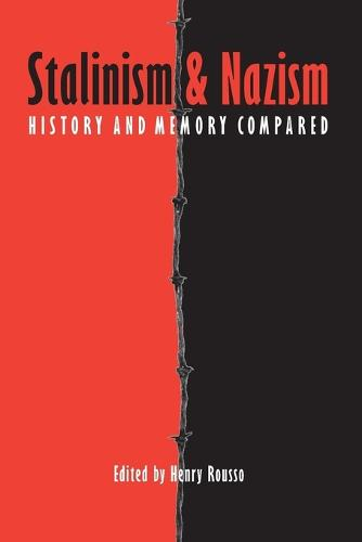 Stalinism and Nazism: History and Memory Compared (Paperback)