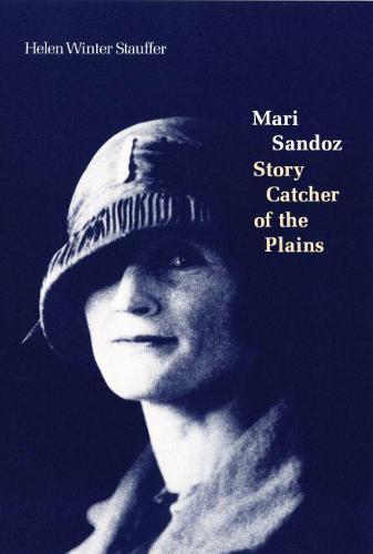 Mari Sandoz: Story Catcher of the Plains (Paperback)