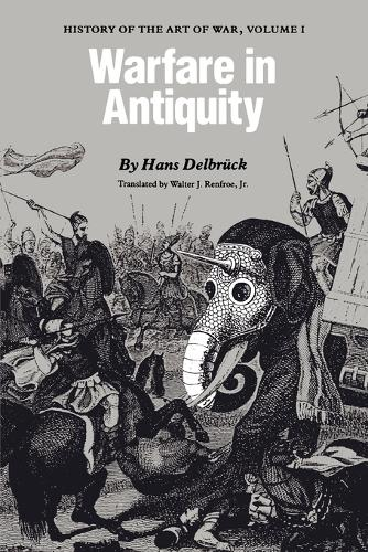 Warfare in Antiquity: History of the Art of War, Volume I (Paperback)