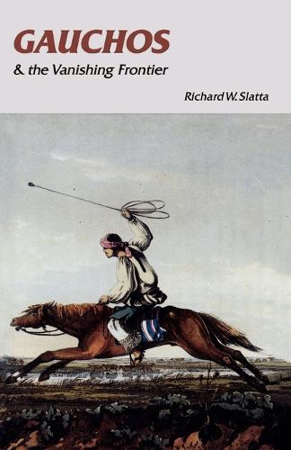 Gauchos and the Vanishing Frontier (Paperback)