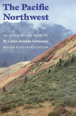 The Pacific Northwest: An Interpretive History (Revised and Enlarged Edition) (Paperback)