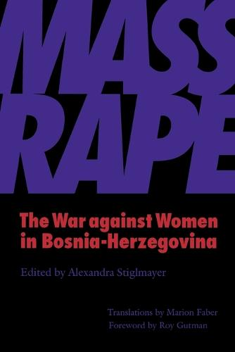 Mass Rape: The War Against Women in Bosnia-Herzegovina (Paperback)