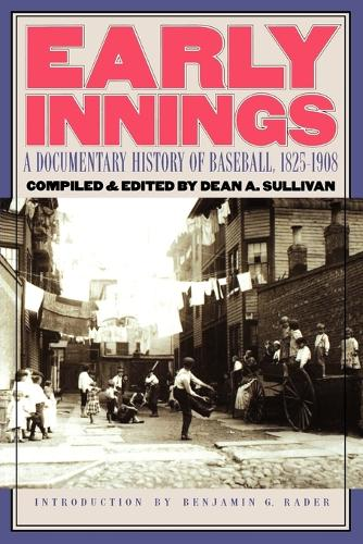 Early Innings: A Documentary History of Baseball, 1825-1908 (Paperback)