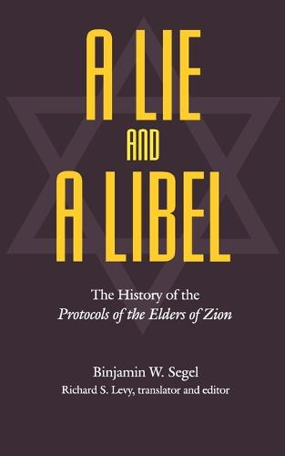 A Lie and a Libel: The History of the Protocols of the Elders of Zion (Paperback)