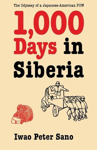 One Thousand Days in Siberia: The Odyssey of a Japanese-American POW (Paperback)