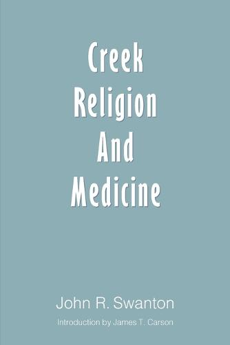 Creek Religion and Medicine (Paperback)