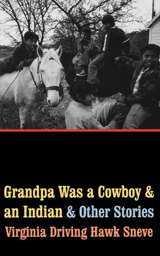 Grandpa Was a Cowboy and an Indian and Other Stories (Paperback)