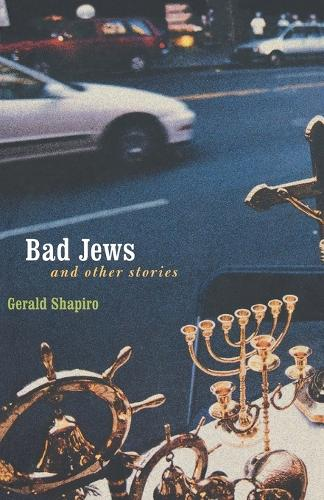 Bad Jews and Other Stories (Paperback)