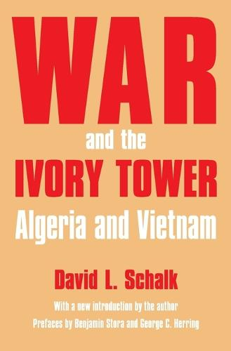 War and the Ivory Tower: Algeria and Vietnam (Paperback)