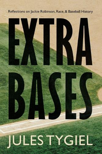 Extra Bases: Reflections on Jackie Robinson, Race, and Baseball History (Paperback)