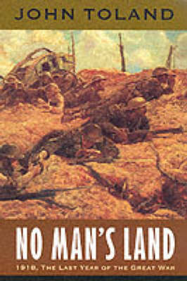 No Man's Land: 1918 - The Last Year of the Great War (Paperback)