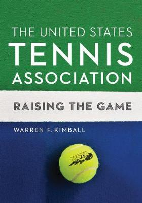The United States Tennis Association: Raising the Game (Hardback)