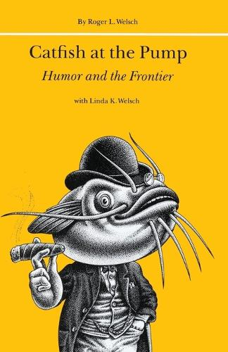 Catfish at the Pump: Humor and the Frontier (Paperback)