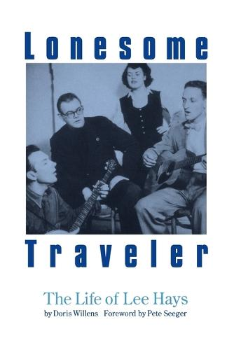 Lonesome Traveler: The Life of Lee Hays (Paperback)