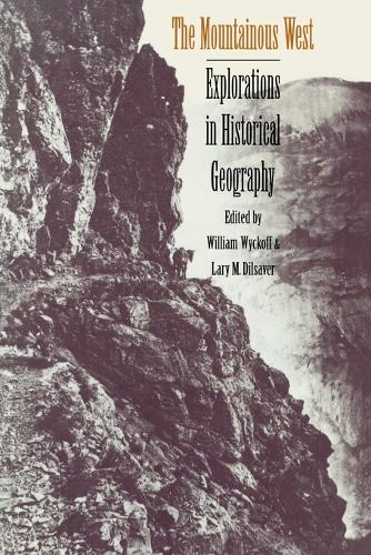 The Mountainous West: Explorations in Historical Geography (Paperback)
