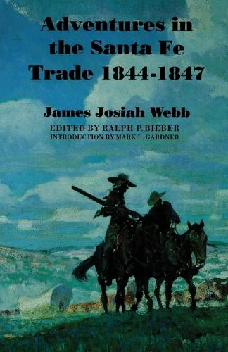 Adventures in the Santa Fe Trade, 1844-1847 (Paperback)
