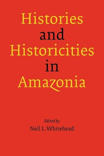 Histories and Historicities in Amazonia (Paperback)