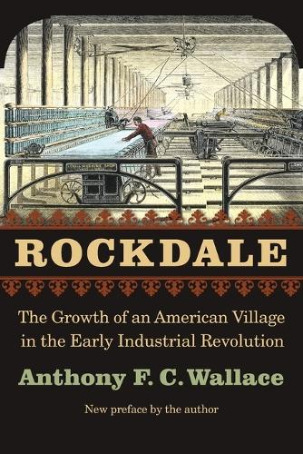 Rockdale: The Growth of an American Village in the Early Industrial Revolution (Paperback)