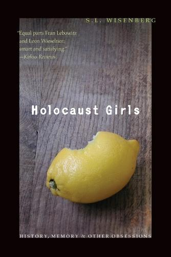 Holocaust Girls: History, Memory, and Other Obsessions (Paperback)