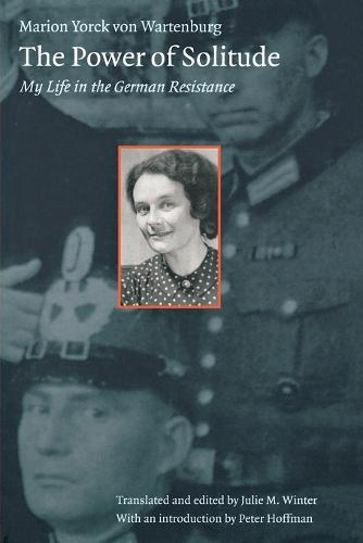 The Power of Solitude: My Life in the German Resistance (Paperback)