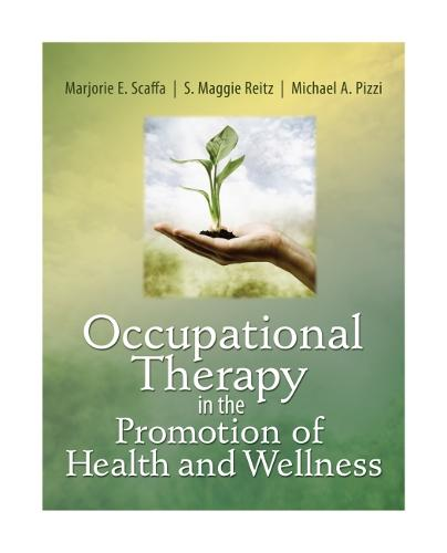 Occupational Therapy in the Promotion of Health and Wellness (Paperback)