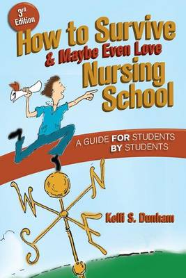 How to Survive and Maybe Even Love Nursing School (Paperback)