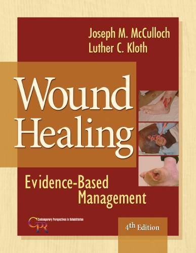 Wound Healing: Evidence-Based Management (Hardback)