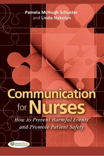 Communication for Nurses: How to Prevent Harmful Events and Promote Patient Safety (Paperback)