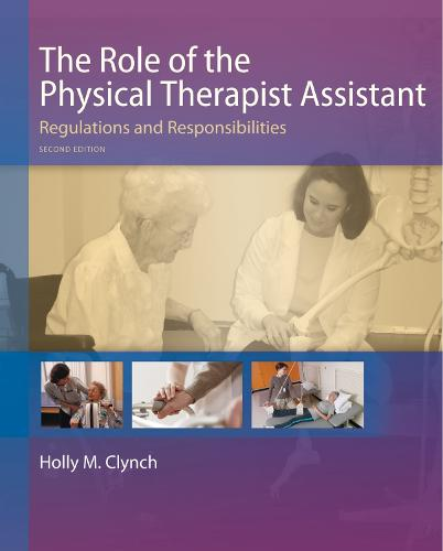 The Role of the Physical Therapist Assistant, 2nd Edition (Paperback)