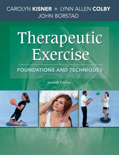 Therapeutic Exercise: Foundations and Techniques (Hardback)