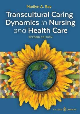 Transcultural Caring Dynamics in Nursing and Health Care, Second Edition (Paperback)