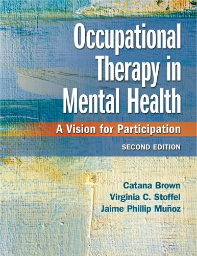 Occupational Therapy in Mental Health: A Vision for Participation (Hardback)