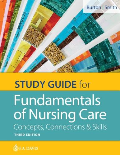 Study Guide for Fundamentals of Nursing Care: Concepts, Connections & Skills (Paperback)