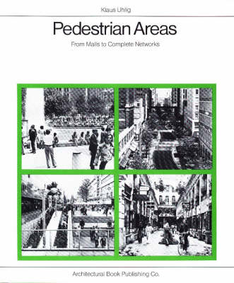Pedestrian Areas: From Malls to Complete Networks (Hardback)