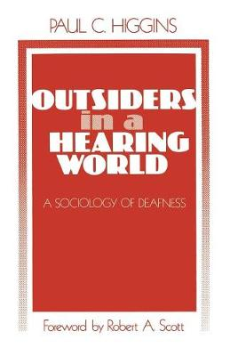 Outsiders in a Hearing World: A Sociology of Deafness - Sociological Observations (Paperback)