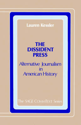 The Dissident Press: Alternative Journalism in American History - Commtext Series (Paperback)