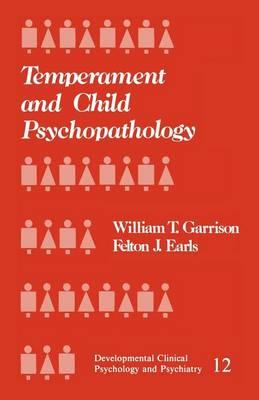 Temperament and Child Psychopathology - Developmental Clinical Psychology and Psychiatry (Paperback)