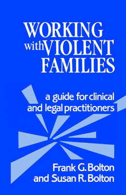Working with Violent Families: A Guide for Clinical and Legal Practitioners (Paperback)