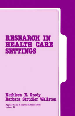 Research in Health Care Settings - Applied Social Research Methods (Paperback)