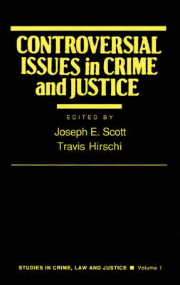 Controversial Issues in Crime and Justice - Studies in Crime, Law, and Criminal Justice (Paperback)