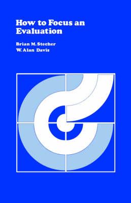 How to Focus an Evaluation - CSE Program Evaluation Kit (Paperback)