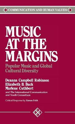 Music at the Margins: Popular Music and Global Cultural Diversity - Communication and Human Values (Hardback)